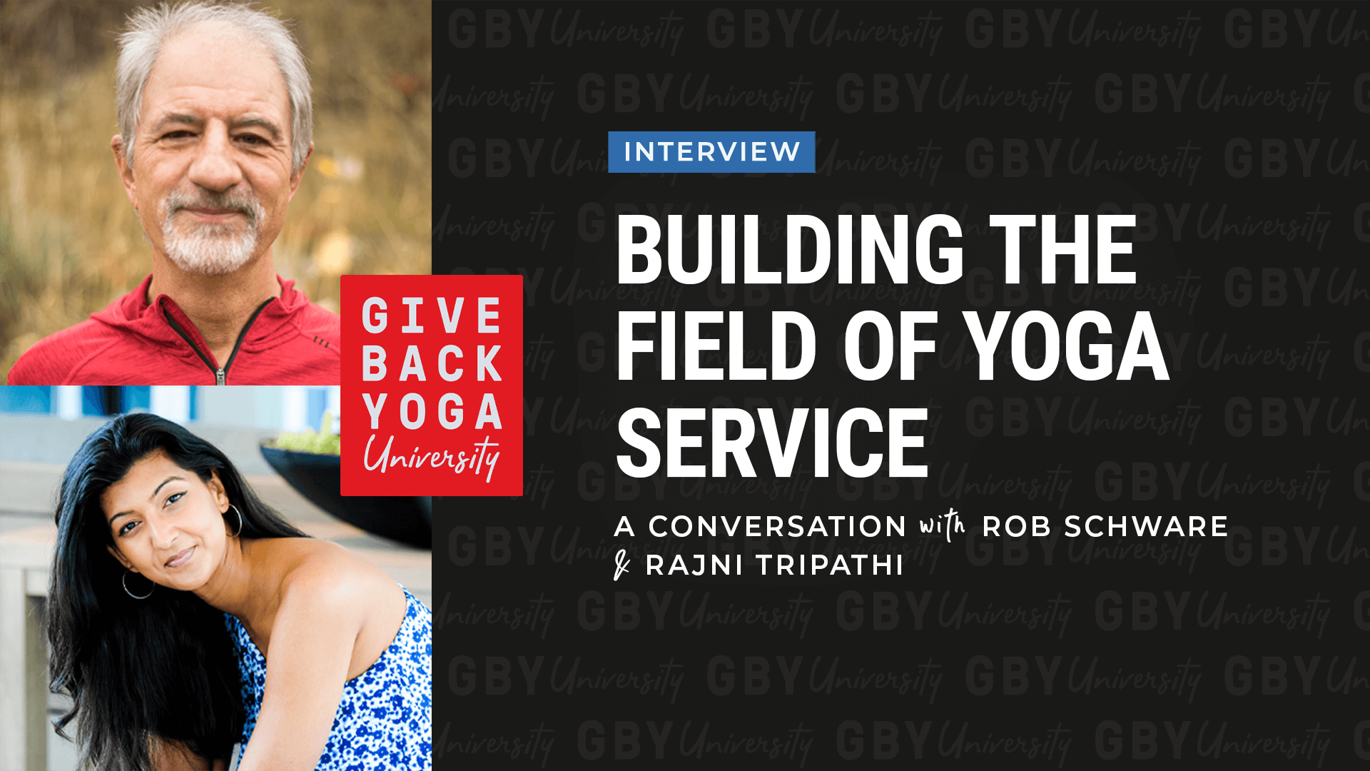 Building the Field of Yoga Service: A Conversation with Rob Schware and Rajni Tripathi